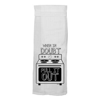 Flour Sack Hang Tight Towel - When In Doubt