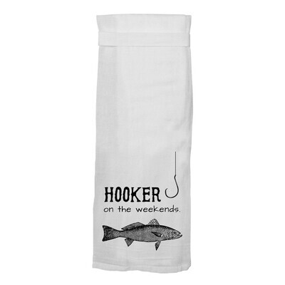Flour Sack Hang Tight Towel - Hooker On The Weekends