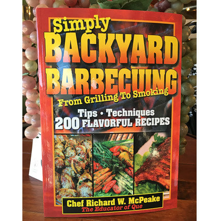 Simply Backyard Barbecuing From Grilling to Smoking Cookbook