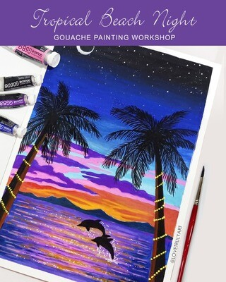 15th May // TROPICAL BEACH NIGHT GOUACHE PAINTING WORKSHOP