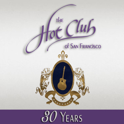 """""""The Hot Club of San Francisco 30 Years"""" CD"""