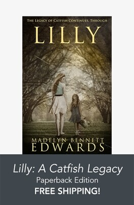 Lilly: A Catfish Legacy - Paperback Version - FREE SHIPPING!