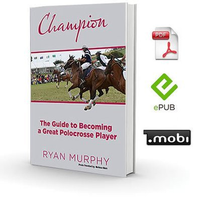 Champion - The Guide to Becoming a Great Polocrosse Player - eBook