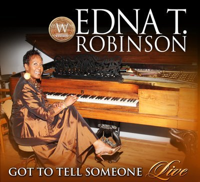 Edna Robinson - Just Got To Tell Someone