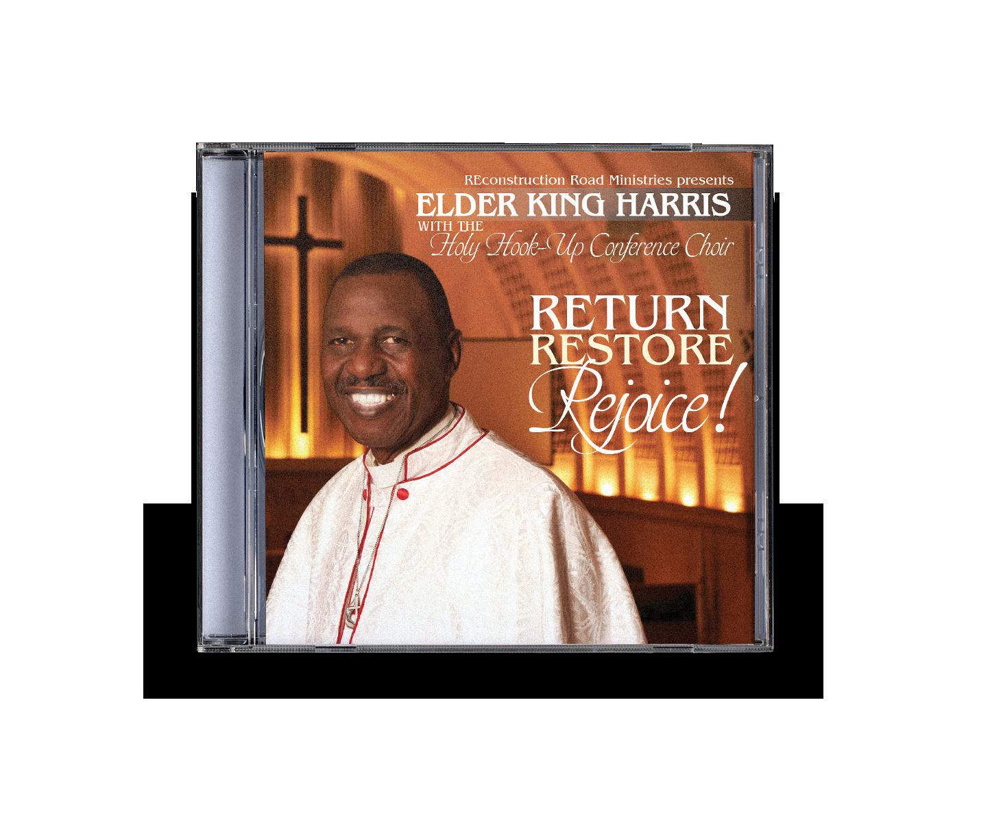 "Elder King Harris & Holy Hookup Conference Choir - ""Return, Restore, Rejoice!"""