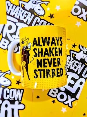 Always Shaken never Stirred Mug