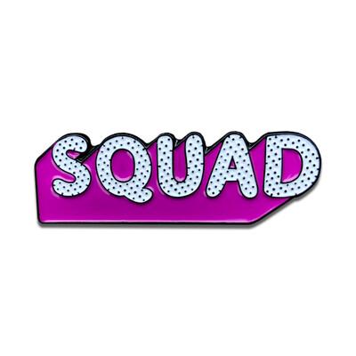 Squad Pin