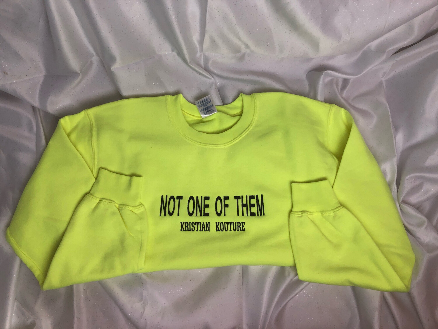 """""""Not One Of Them"""" Crewneck"""