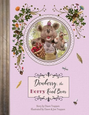Dewberry, the Berry Kind Bear (Book 2)