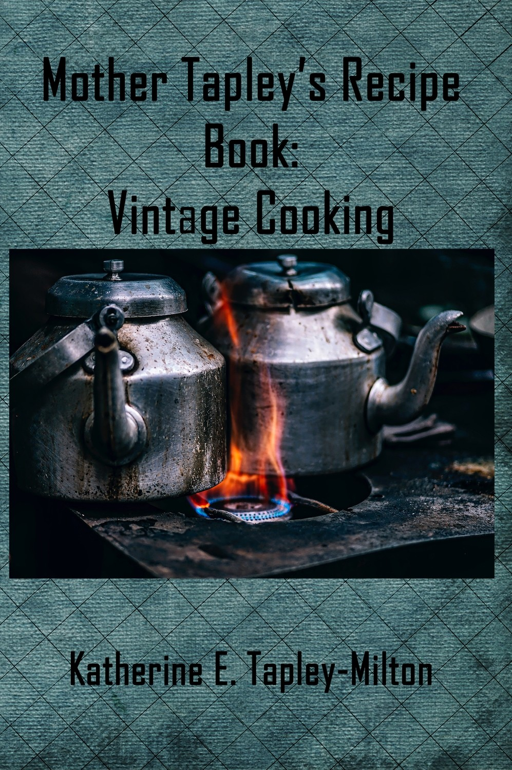 Mother Tapley's Recipe Book: Vintage Cooking