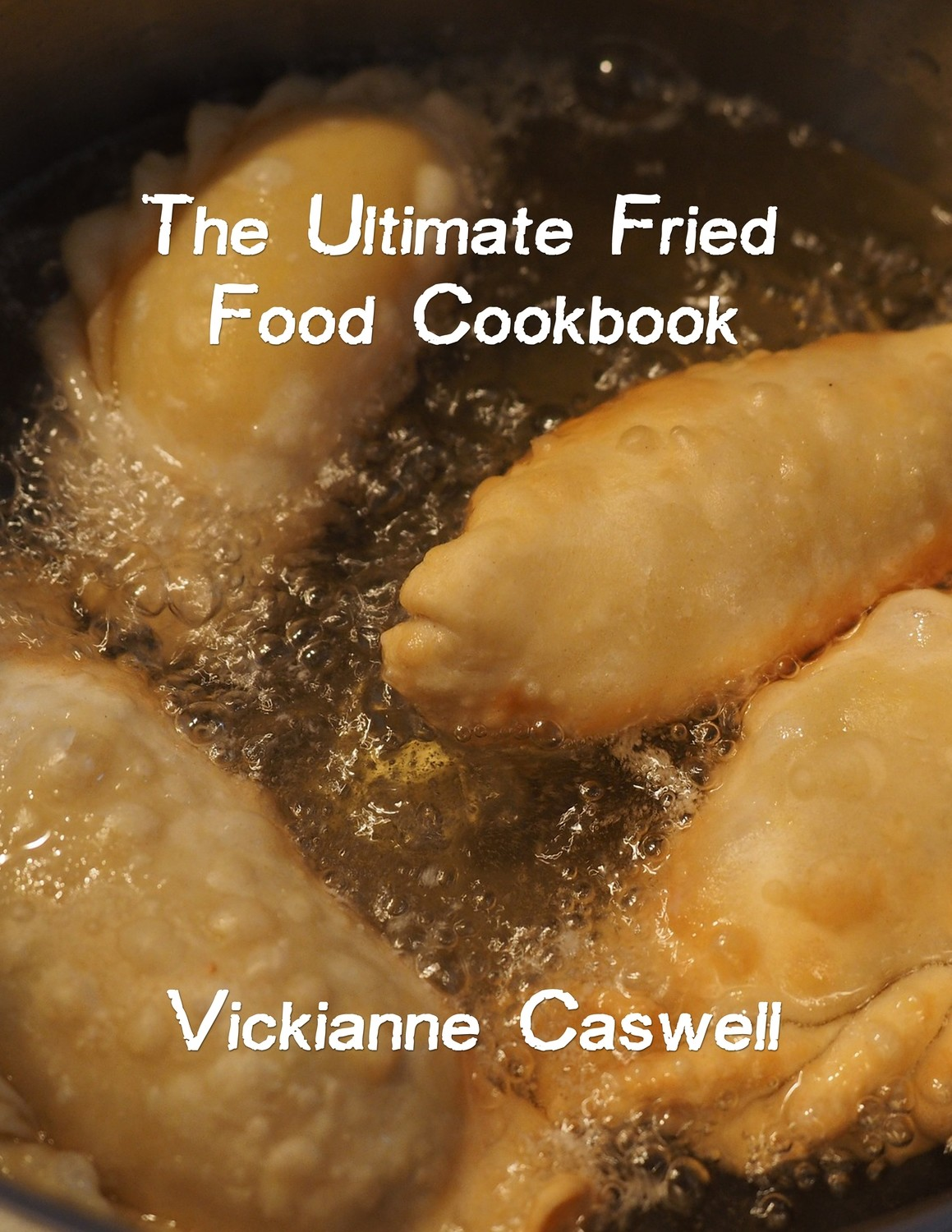 The Ultimate Fried Foods Cookbook