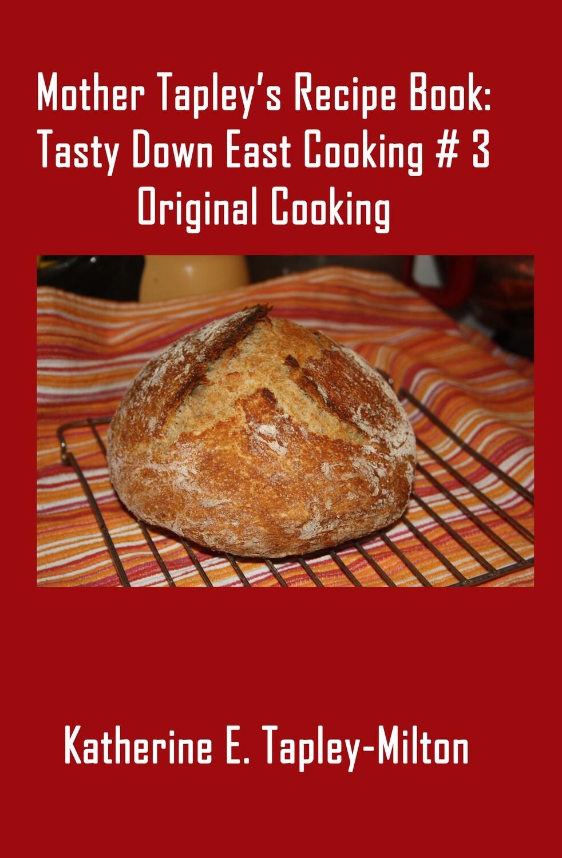 Mother Tapley's Recipe Book: Original Cooking