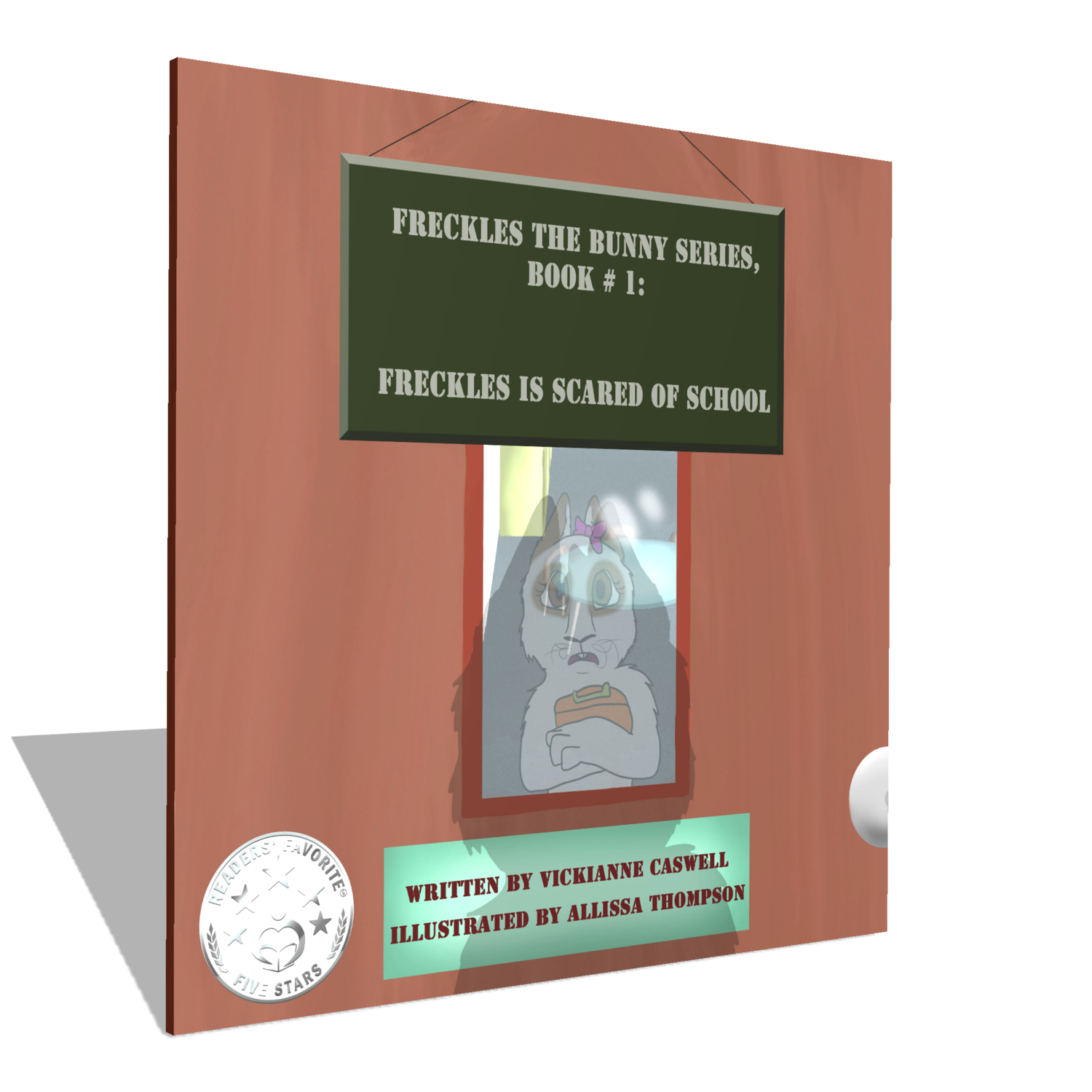 Freckles is Scared of School (Freckles the Bunny Series # 1)