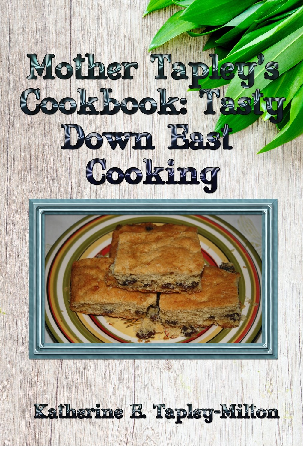 Mother Tapley's Cookbook: Tasty Down East Cooking EPUB