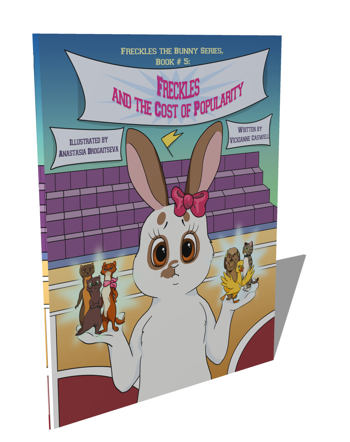 Freckles and the Cost of Popularity (Freckles the Bunny Series # 5)