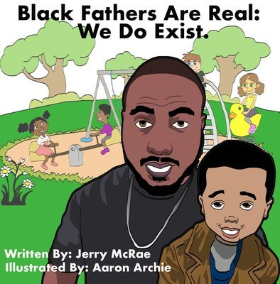 Black Fathers Are Real: We Do Exist Paperback