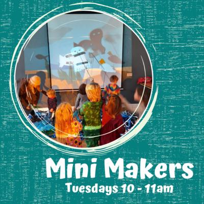Mini Makers - Tuesday