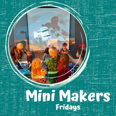 Mini Makers - Fridays
