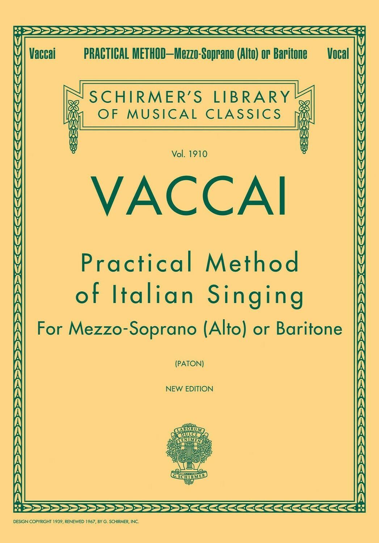 Vaccai: PRACTICAL METHOD OF ITALIAN SINGING Schirmer Library of Classics Volume 1910 (Alto or Baritone)
