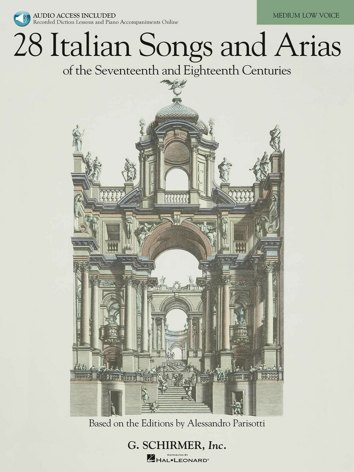 28 ITALIAN SONGS & ARIAS OF THE 17TH & 18TH CENTURIES –MEDIUM LOW, BOOK/ONLINE AUDIO Based on the original editions by Alessandro Parisotti