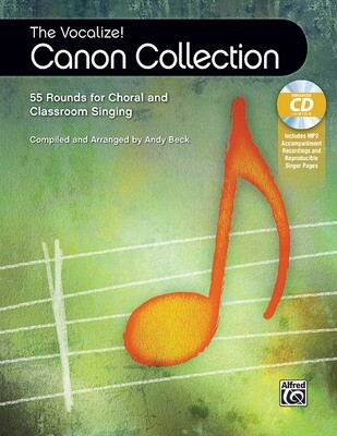 The Vocalize! Canon Collection: 55 Rounds for Choral and Classroom Singing