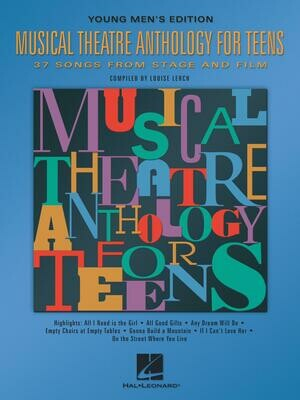 MUSICAL THEATRE ANTHOLOGY FOR TEENS Young Men's Edition
