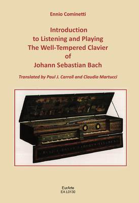 Introduction to Listening and Playing The Well-Tempered Clavier of Johann Sebastian Bach