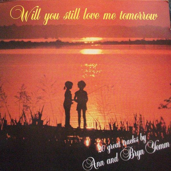 Will You Still Love Me Tomorrow (w/ Ann Yemm)