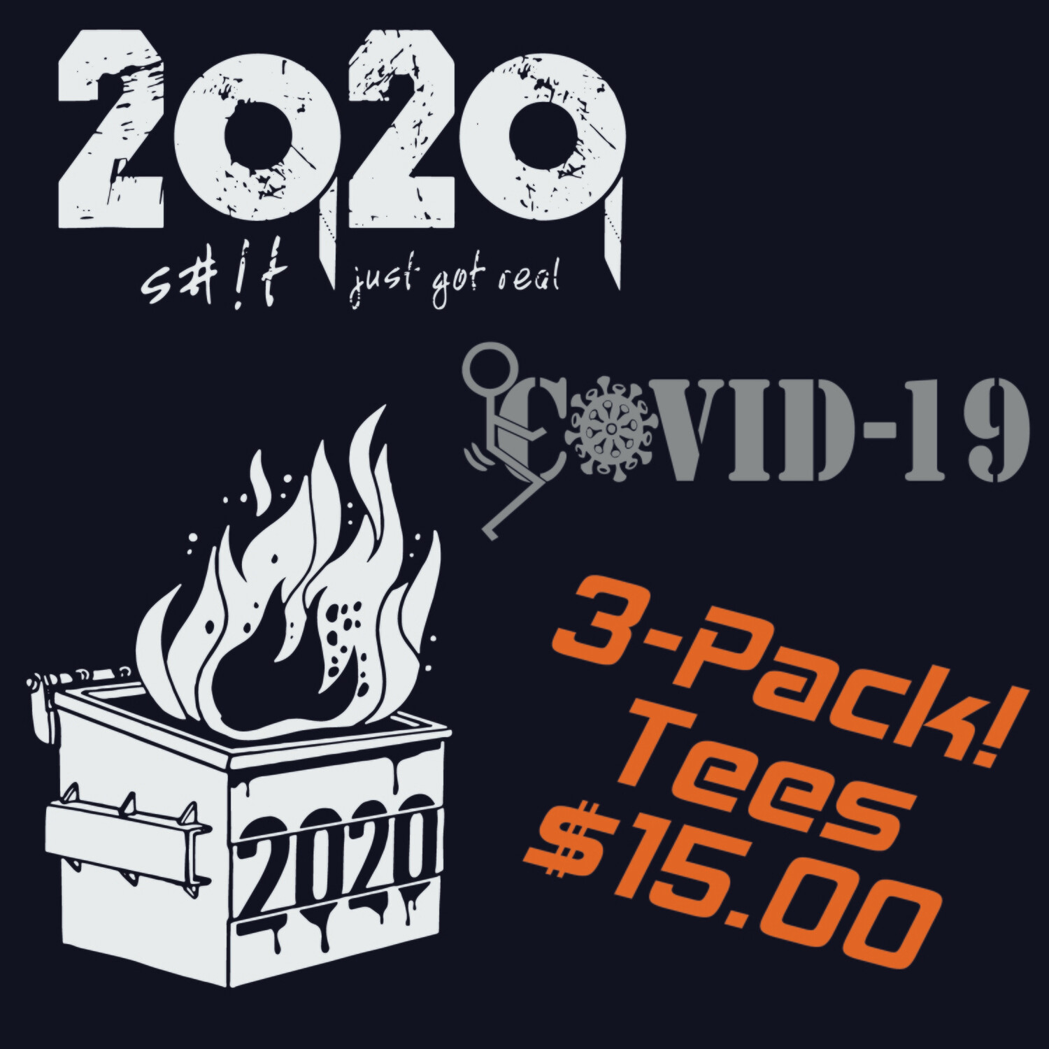 T-Shirts 3-PACK DEAL! 2020 Dumpster Fire - F#%K Covid-19 - S#!t Just Got Real