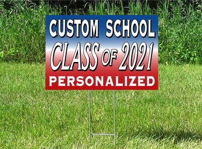 Senior Class Of 2021 Yard Sign - CHOOSE COLORS & PERSONALIZE!!