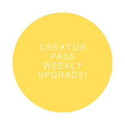 Creator Pass Weekly UPGRADE!