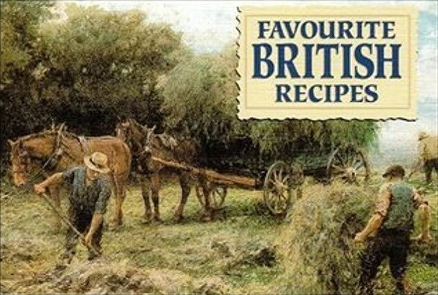 Favourite British Recipes: Traditional dishes from around the British Isles