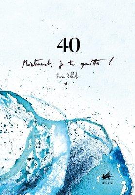 """""""40, Maintenant je te quitte !"""" Livre d'artiste - Collection numéroté 1/200"""