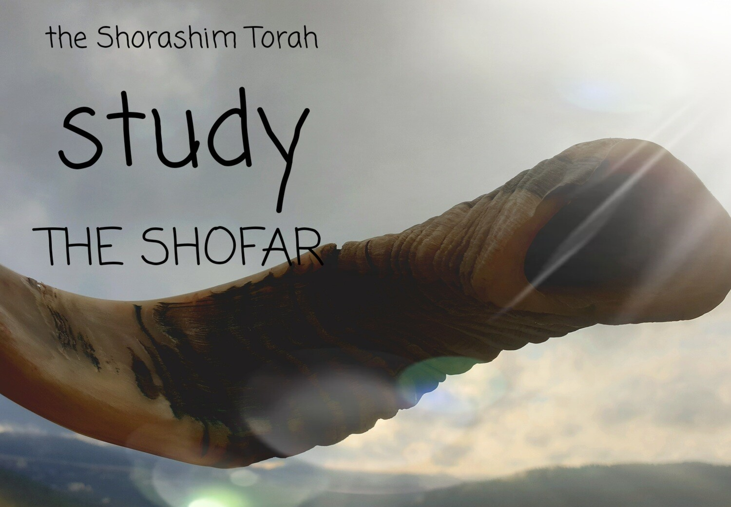 THE SOUND OF THE SHOFAR ( Shorashim Torah Study)