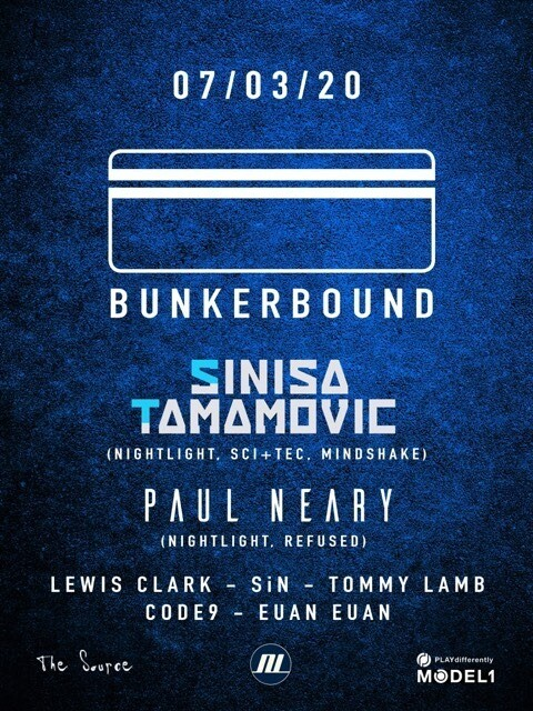 Saturday 7th March 2020 - Bunkerbound w/ Sinisa Tamamovic (Nightlight Records ,SCI+TEC, Mindshake), Paul Neary (Nightlight Records, Refused) & more!