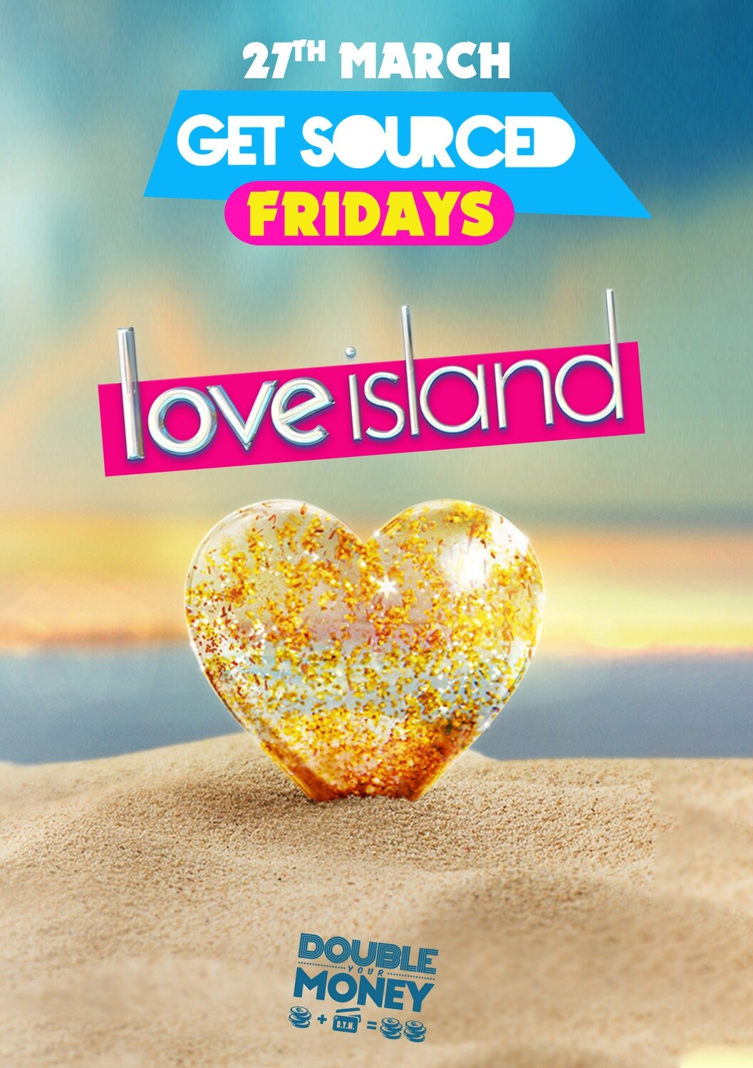 Friday 27th March 2020 - Get Sourced Fridays 'Love Island' ***TABLES £40***