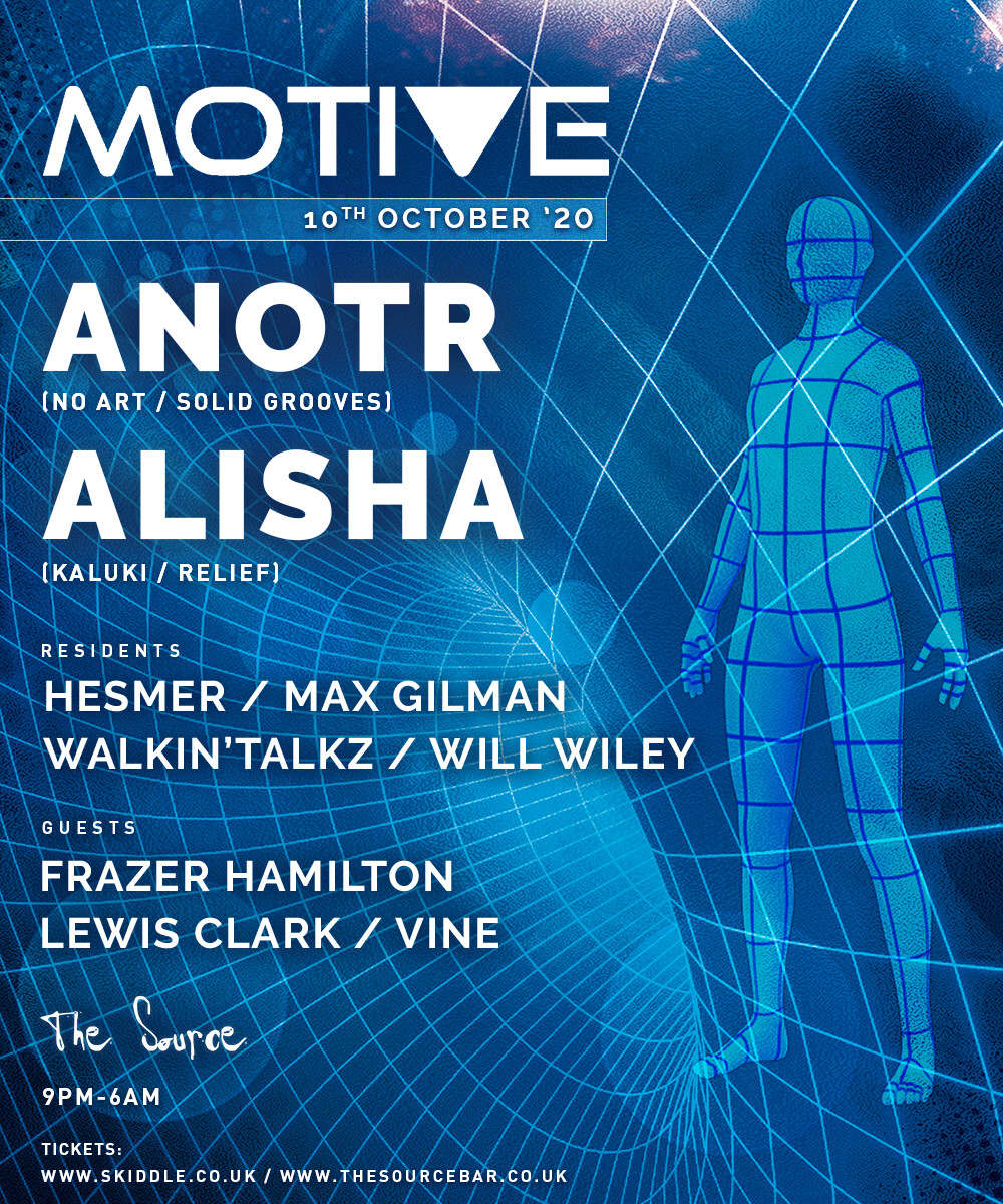 Saturday 10th October 2020 - Motive 3rd Birthday w/ ANOTR (No Art/Solid Grooves), ALISHA (Kaluki/Relief) & more!