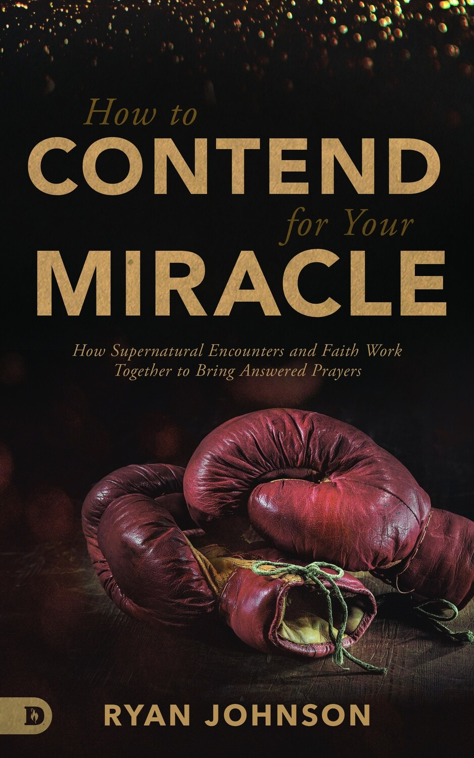 How to Contend for Your Miracle (Autographed Copy)