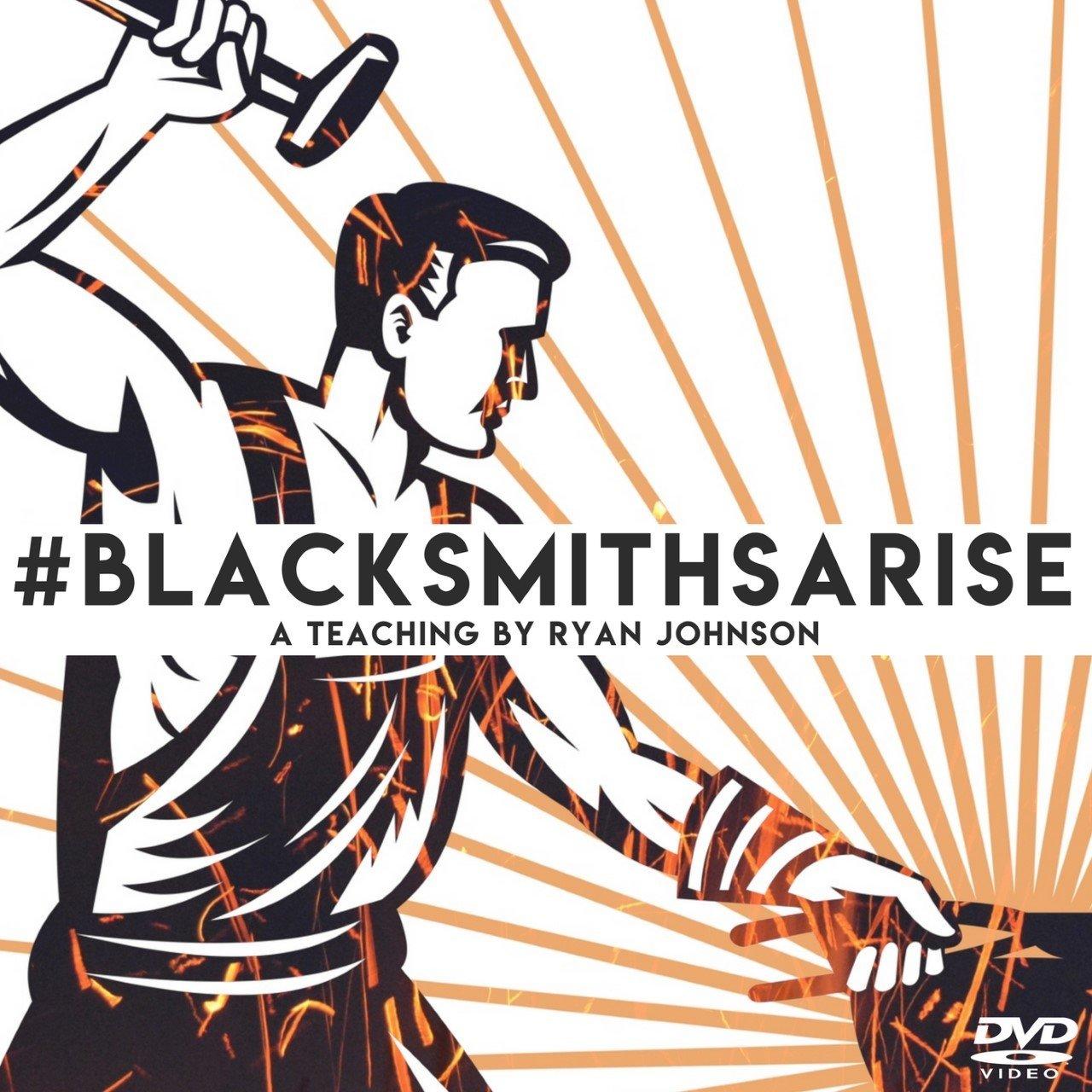 Blacksmiths Arise DVD