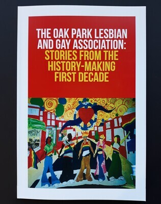 Oak Park Lesbian and Gay Association: Stories From the History-Making First Decade