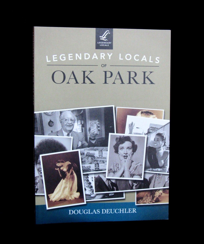 Legendary Locals of Oak Park