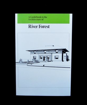 A Guidebook to the Architecture of River Forest