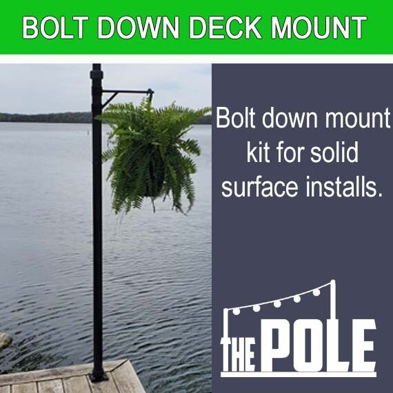 "The POLE-String Light Pole: Deck/Patio ""Bolt Down"" Mount Package"