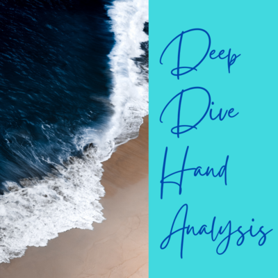Deep Dive Hand Analysis 3 sessions