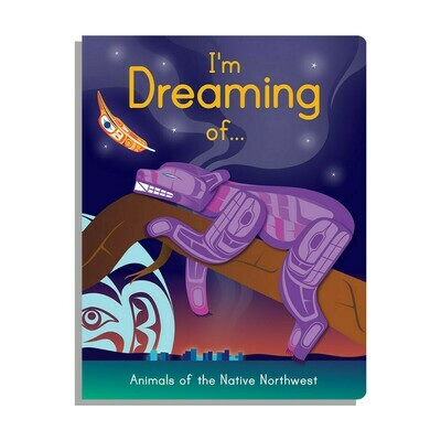 I'm  Dreaming of...Animals of the Native Northwest