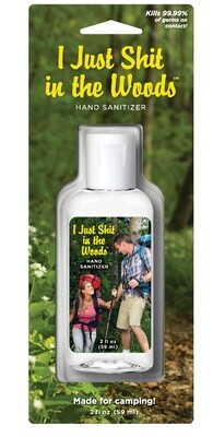 Hand Sanitizer - I Just Shit in the Woods