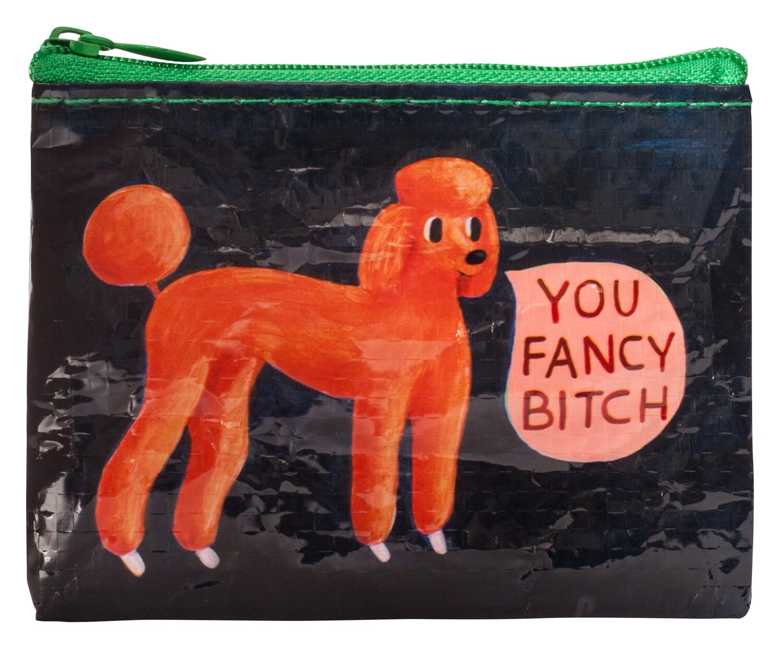 You Fancy B*tch coin purse