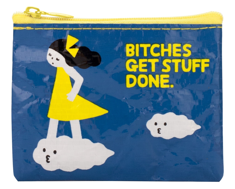 B*tches Get Stuff Done coin purse