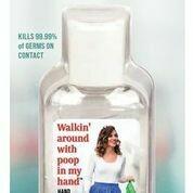 Hand Sanitizer - Walkin' Around With Poop In My Hand