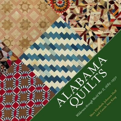 Alabama Quilts by Mary Elizabeth Johnson Huff and Carole Ann King